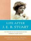 Life After J.E.B. Stuart (eBook): The Memoirs of His Granddaughter, Marrow Stuart Smith