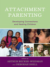 Attachment Parenting (eBook): Developing Connections and Healing Children