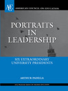 Portraits in Leadership (eBook): Six Extraordinary University Presidents
