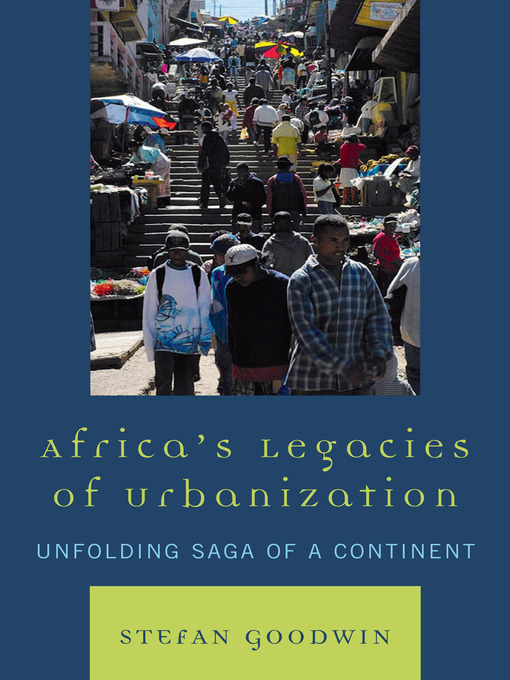 Africa's Legacies of Urbanization (eBook): Unfolding Saga of a Continent