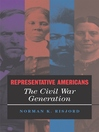 Representative Americans (eBook): The Civil War Generation