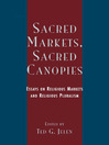 Sacred Markets, Sacred Canopies (eBook): Essays on Religious Markets and Religious Pluralism