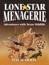 Lone Star Menagerie (eBook): Adventures with Texas Wildlife