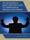 The Instrumental Music Director's Guide to Comprehensive Program Development (eBook)