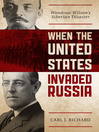When the United States Invaded Russia (eBook): Woodrow Wilson's Siberian Disaster