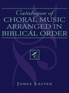Catalogue of Choral Music Arranged in Biblical Order (eBook)
