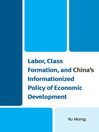 Labor, Class Formation, and China's Informationized Policy of Economic Developme (eBook)