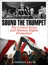Sound the Trumpet (eBook): The United States and Human Rights Promotion