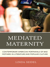 Mediated Maternity (eBook): Contemporary American Portrayals of Bad Mothers in Literature and Popular Culture