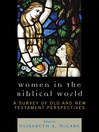 Women in the Biblical World (eBook): A Survey of Old and New Testament Perspectives