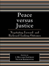Peace versus Justice (eBook): Negotiating Forward- and Backward-Looking Outcomes