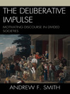 The Deliberative Impulse (eBook): Motivating Discourse in Divided Societies