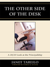 The Other Side of the Desk (eBook): A 20/20 Look at the Principalship