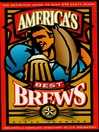 America's Best Brews (eBook): The Definitive Guide to More Than 375 Craft Beers from Coast to Coast