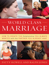 World Class Marriage (eBook): How to Create the Relationship You Always Wanted with the Partner You Already Have