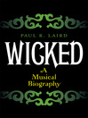 Wicked A Musical Biography cover