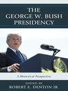 The George W. Bush Presidency (eBook): A Rhetorical Perspective