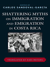 Shattering Myths on Immigration and Emigration in Costa Rica (eBook)