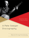 A Pete Seeger Discography (eBook): Seventy Years of Recordings
