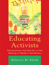 Educating Activists (eBook): Development and Gender in the Making of Modern Gandhians