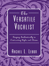 The Versatile Vocalist (eBook): Singing Authentically in Contrasting Styles and Idioms