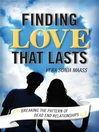 Finding Love that Lasts (eBook): Breaking the Pattern of Dead End Relationships