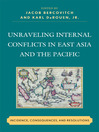 Unraveling Internal Conflicts in East Asia and the Pacific (eBook): Incidence, Consequences, and Resolution