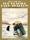 The Case of the Glacier Park Swallow (eBook): Juliet Stone Mystery Series, Book 2