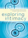 Exploring Intimacy (eBook): Cultivating Healthy Relationships through Insight and Intuition