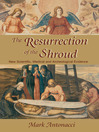 Resurrection of the Shroud (eBook): New Scientific, Medical, and Archeological Evidence