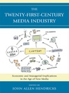 The Twenty-First-Century Media Industry (eBook): Economic and Managerial Implications in the Age of New Media