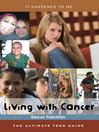 Living with Cancer (eBook): The Ultimate Teen Guide