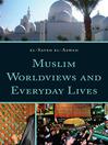 Muslim Worldviews and Everyday Lives (eBook)
