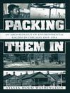 Packing Them In (eBook): An Archaeology of Environmental Racism in Chicago, 1865-1954
