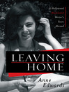 Leaving Home (eBook): A Hollywood Blacklisted Writer's Years Abroad