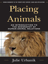 Placing Animals (eBook): An Introduction to the Geography of Human-Animal Relations