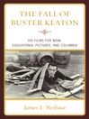 The Fall of Buster Keaton (eBook): His Films for M-G-M, Educational Pictures, and Columbia