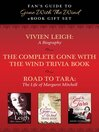 Fan's Guide to Gone With the Wind eBook Bundle (eBook): Collected Biographies of Margaret Mitchell, Vivien Leigh, and Gone With the Wind Trivia
