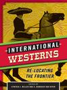 International Westerns (eBook): Re-Locating the Frontier