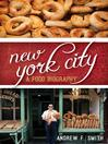 New York City (eBook): A Food Biography