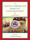 The Native American Mascot Controversy (eBook): A Handbook