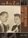 The A to Z of American Radio Soap Operas (eBook)