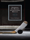 European Ice Hockey Championship Results (eBook): Since 1910