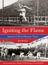 Igniting the Flame (eBook): America's First Olympic Team