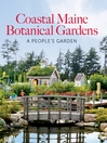 Coastal Maine Botanical Gardens (eBook): A People's Garden