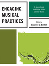 Engaging Musical Practices (eBook): A Sourcebook for Middle School General Music