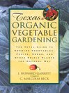 Texas Organic Vegetable Gardening (eBook): The Total Guide to Growing Vegetables, Fruits, Herbs, and Other Edible Plants the Natural Way