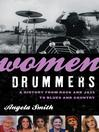 Women Drummers (eBook): A History from Rock and Jazz to Blues and Country