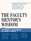 The Faculty Mentor's Wisdom (eBook): Conceptualizing, Writing, and Defending the Dissertation