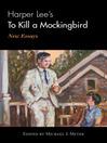 Harper Lee's To Kill a Mockingbird (eBook): New Essays